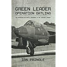 Green Leader: Operation Gatling, the Rhodesian Military's Response To The Viscount Tragedy