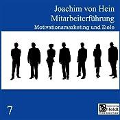 Motivationsmarketing und Ziele (Mitarbeiterführung 7) | Joachim von Hein