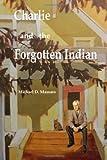 Charlie and the Forgotten Indian, Michael Massaro, 1493657151