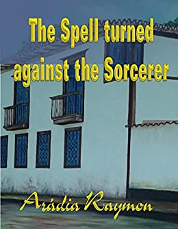 The Spell Turned Against Sorcerer Legends And Mysteries Book 2 By Raymon
