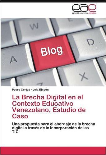 La Brecha Digital en el Contexto Educativo Venezolano, Estudio de Caso: Una propuesta para el abordaje de la brecha digital a través de la incorporación de las TIC