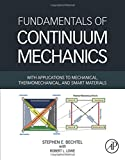 img - for Fundamentals of Continuum Mechanics: With Applications to Mechanical, Thermomechanical, and Smart Materials book / textbook / text book