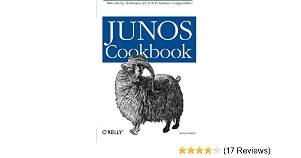 JUNOS Cookbook: Time-Saving Techniques for JUNOS Software Configuration (Cookbooks (OReilly))