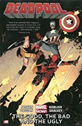 Deadpool Volume 3: The Good, the Bad and the Ugly (Marvel Now) by Dugan, Gerry, Posehn, Brian (2014) Paperback