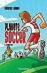 Planète soccer, tome 1 : La compétition par Bérubé