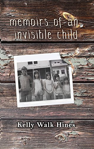 Memoirs of an Invisible Child (Hope in the Darkness Book 1) by [Walk HInes, Kelly]