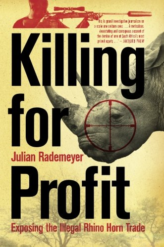 Killing for Profit: Exposing the Illegal Rhino Horn Trade ()