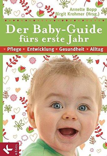 der-baby-guide-frs-erste-jahr-pflege-entwicklung-gesundheit-alltag