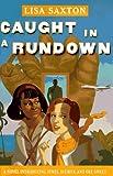 Caught in a Rundown by Lisa Saxton (1997-08-05)