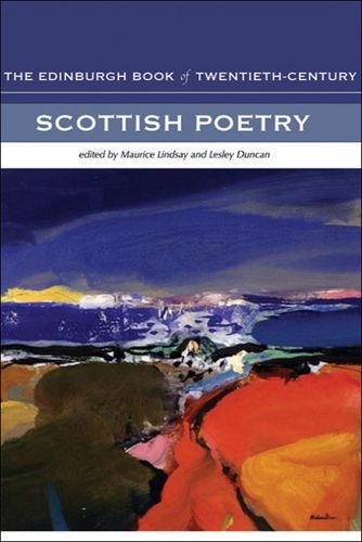 The Edinburgh Book of 20th-Century Scottish Poetry: The Edinburgh Book of Twentieth-Century Scottish Poetry