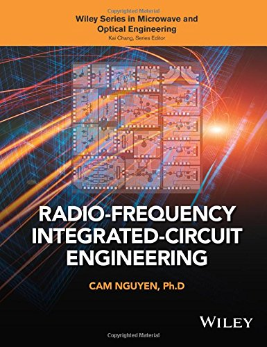 Radio Frequency Integrated Circuit Engineering  Wiley Series In Microwave And Optical Engineering