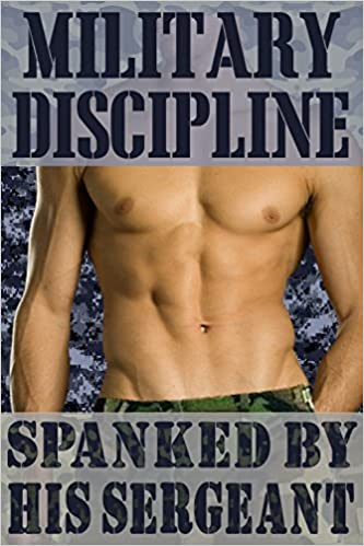 Military Discipline 2: Spanked By His Sergeant