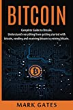 img - for Bitcoin: Complete Guide To Bitcoin. Understand everything from getting started with bitcoin, sending and receiving bitcoin to mining bitcoin. book / textbook / text book