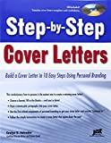 Step-by-Step Cover Letters: Build a Cover Letter in 10 Easy Steps...