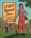 A Girl Named Dan, Dandi Daley Mackall, 1585363510