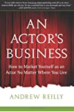 An Actor's Business, Andrew Reilly, 1591810205