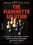 The Fianchetto Solution: A Complete, Solid and Flexible Chess Opening Repertoire for Black & White - with the King's Fianchetto (New in Chess)