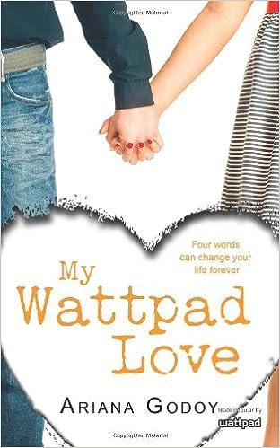 My Wattpad Love: Amazon.es: Ms. Ariana Godoy: Libros en idiomas extranjeros