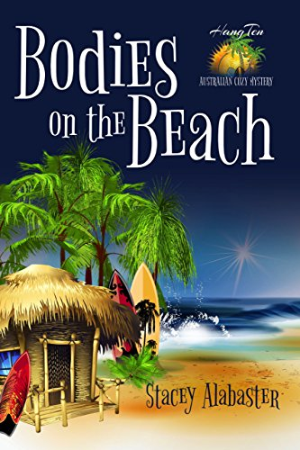 Bodies on the Beach (Hang Ten Australian Cozy Mystery Book 1) cover