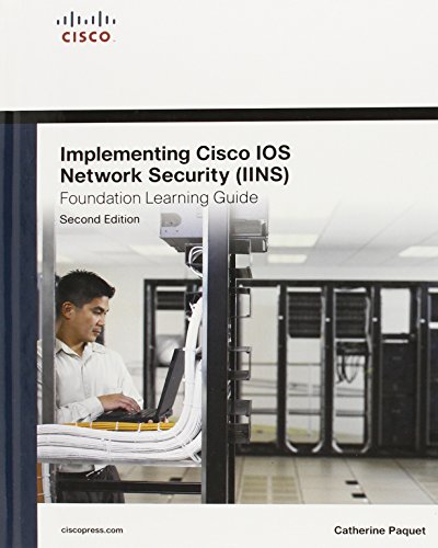 Implementing Cisco IOS Network Security (IINS 640-554) Foundation Learning Guide (2nd Edition) (Foundation Learning Guid
