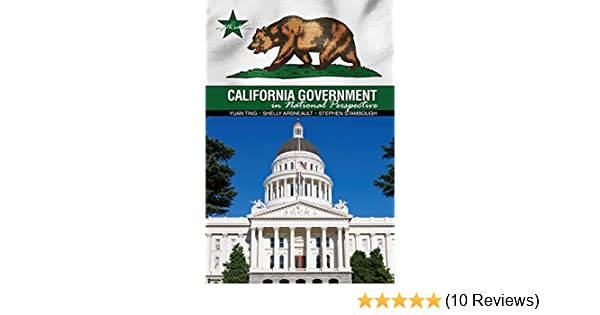 Amazon Com California Government In National Perspective 9781465267122 Yuan Ting Stephen Stambough Shelly Arsneault Books
