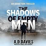 The Shadows of Empty Men: Adam Park Thriller Series, Book 3 | A.D. Davies