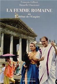 La femme romaine au début de l'Empire par François Gilbert (III)