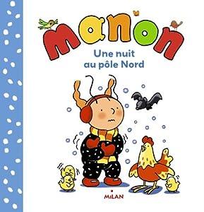 """Afficher """"Manon Une nuit au pôle Nord"""""""