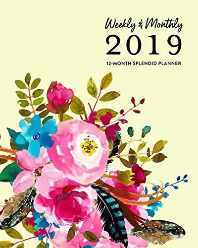 (Weekly & Monthly 2019 12-Month Splendid Planner: Boho Wildflowers & Feathers Agenda Book)