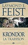 Le Legs de la Faille, Tome 1 : Krondor : la Trahison par Feist