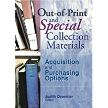 Out-of-Print and Special Collection Materials: Acquisition and Purchasing Options