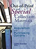 Out-of-Print and Special Collection Materials: Acquisition and Purchasing Options (Acquisitions Librarian, Vol 14, No. 27)