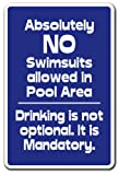 Absolutely NO Swimsuits Drinking is NOT Optional Parking Sign Pool spa Swim Nude | Indoor/Outdoor | 17'' Tall