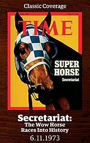 Secretariat: The Wow Horse Races into History (Singles Classic)