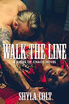 Walk the Line (Kings of Chaos Book 5) by [Colt, Shyla]