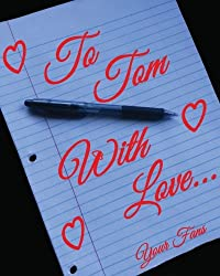 To Tom, With Love...