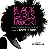 Black Girls Rock!: Owning Our Magic. Rocking Our Truth.
