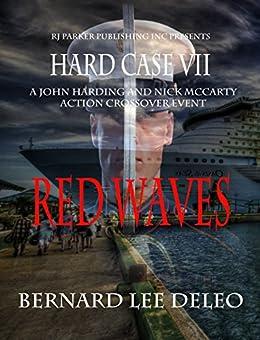 Hard Case 7: Red Waves (John Harding Series) by [DeLeo, Bernard Lee]