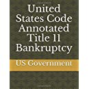 United States Code Annotated Title 11 Bankruptcy