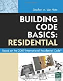 img - for Building Code Basics: Residential: Based on 2009 International Residential Code book / textbook / text book