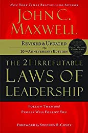 The 21 Irrefutable Laws of Leadership