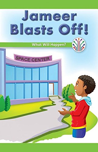 Jameer Blasts Off!: What Will Happen? (Computer Science for the Real World) PDF