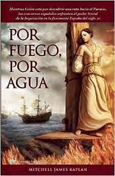 Book Por fuego, por agua (Novela Historica) (Spanish Edition)