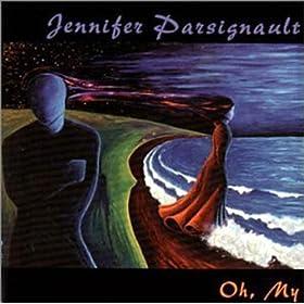 Jennifer Parsignault - Oh My