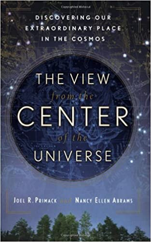 the view from the center of the universe discovering our place in the cosmos joel r primack nancy ellen abrams amazoncom