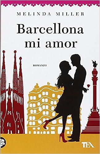 Amazon.it: Barcellona mi amor - Miller, Melinda - Libri