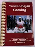 Bajan-Yankee Cooking - Barbados Cookbook