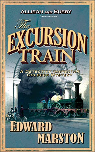 The Excursion Train (The Railway Detective Series) - Excursion Train