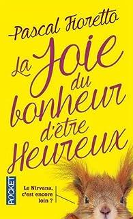 La joie du bonheur d'être heureux par Pascal Fioretto