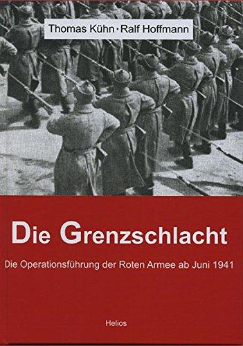 Die Grenzschlacht: Die Operationsführung der Roten Armee Juni 1941